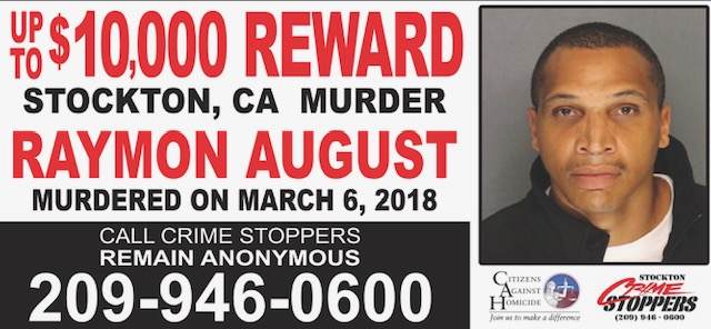 Up to $10,000 Reward for information leading to an arrest and conviction for the murder of Raymon August.
